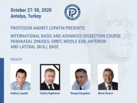 Международный курс базисной и продвинутой диссекции околоносовых пазух, орбиты, среднего уха, переднего и латерального основания черепа. 27-30 октября 2020 г., Анталия (Турция)